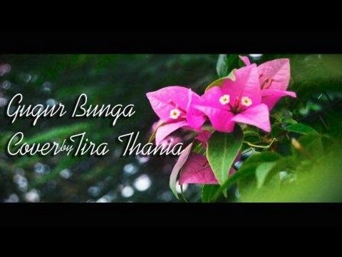 GUGUR BUNGA COVER SONG BY TIRA THANIA