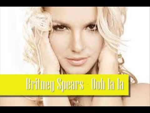 Britney Spears - Ooh la la !! - YouTube