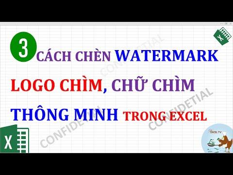 3 cách chèn chữ chìm (watermark) thông minh trong excel (gồm chữ, ảnh, logo)