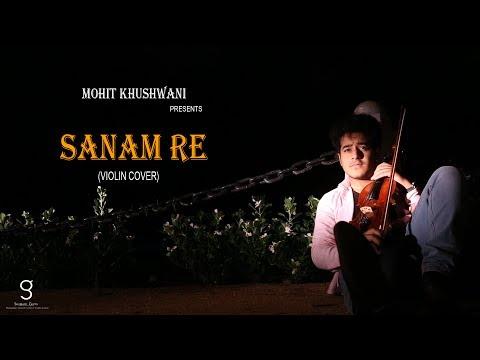 Sanam Re (Violin cover) - Mohit Khushwani
