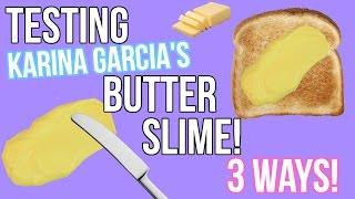 Karina Garcia&#39s Butter Slime Tested! 3 Ways to Make Butter Slime!
