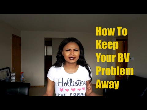 How to keep your Bacterial Vaginosis (BV) problem away