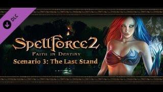 Прохождение игры SpellForce 2 — Faith in Destiny Scenario 3: The Last Stand. Часть - 1.