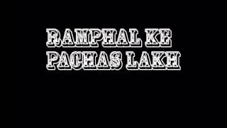 ramphal ke pachas lakh