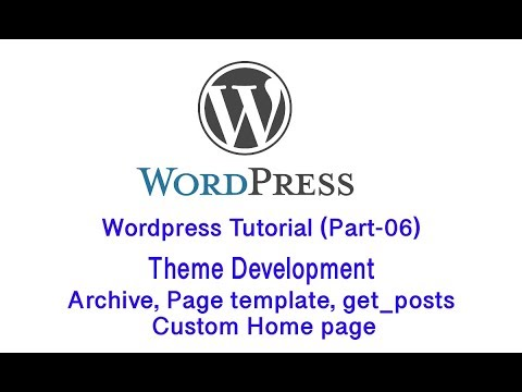 Wordpress Tutorial (Part-06) | Archive, Page Template, Get_posts, Custom Home Page