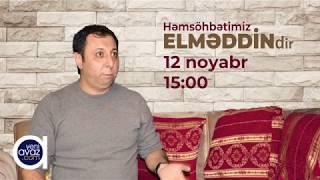 A N O N S: Növbəti həmsöhbətimiz aktyor Elməddin Cəfərovdur