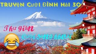 Truyện Cười Đình Hải 30 - Ngắm cảnh đẹp núi Phú Sĩ Nhật Bản - Cười nhẹ nhàng giúp tăng tuổi thọ