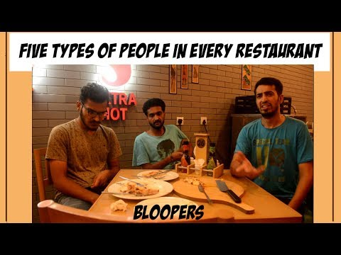 BLOOPERS | 5 TYPES OF PEOPLE IN EVERY RESTAURANT