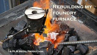 Rebuilding my foundry furnace