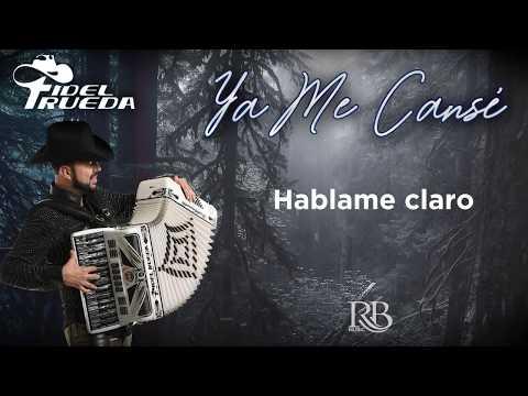 Fidel Rueda - Ya Me Cansé ( Estreno Video Lyric 2019 )