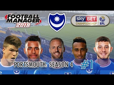 FM18 Portsmouth S4 E1 | THIS IS OUR YEAR | Football Manager 2018