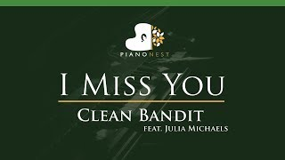 Clean Bandit - I Miss You feat. Julia Michaels - LOWER Key (Piano Karaoke / Sing Along)
