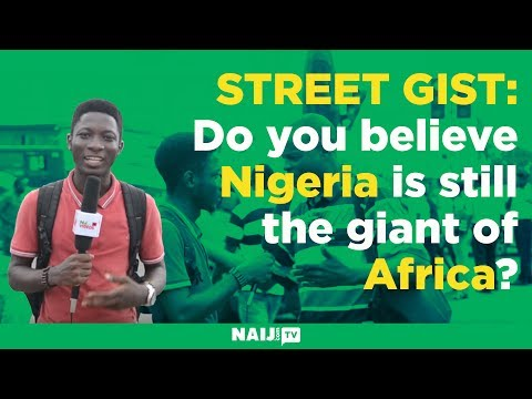 Do you believe Nigeria is still the giant of Africa?