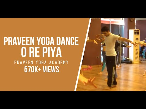 Praveen Yoga Dance (O Re Piya) Master Praveen Kumar Verma
