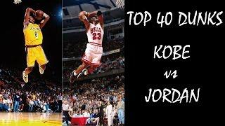 NBA Top 40 dunks: Michael Jordan vs Kobe Bryant
