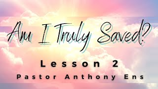 Am I Truly Saved - Lesson 2