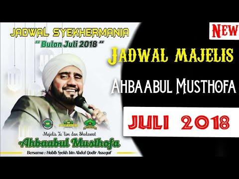 Jadwal Majelis Ahbaabul Musthofa Habib Syekh Bin Abdul Qodir Assegaf Syekhermania Bulan Juli 2018