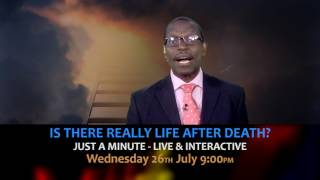 Is there life after death? Watch 'Just a Minute on Wednesday 26th July at 9pm