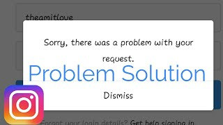 Sorry there was a problem with this request - error in Instagram | Problem Solution