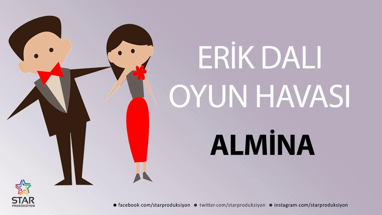 Erik Dalı ALMİNA - İsme Özel Oyun Havası