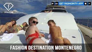 Fashion Destination Montenegro Summer 2017 | FashionTV