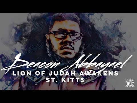 IUIC: #TheQuest3 - Deacon Abbayael: Lion Of Judah Awakens St. Kitts!!!