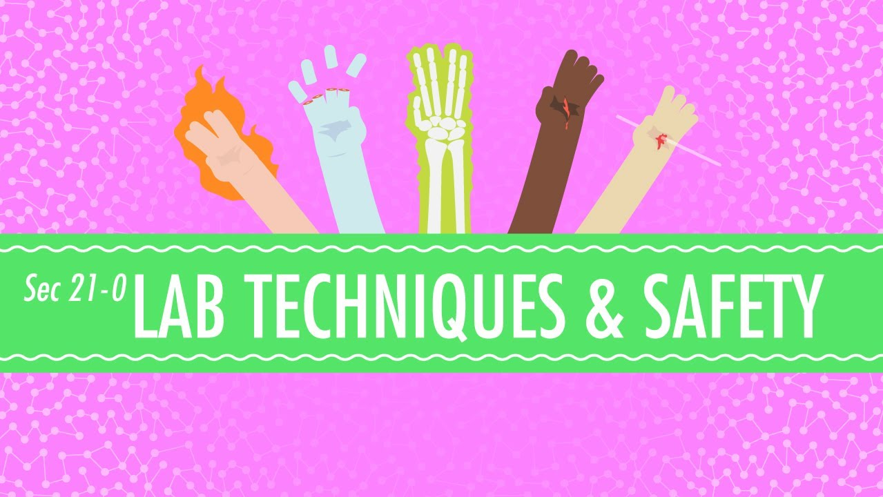 Lab Techniques & Safety: Crash Course Chemistry 21