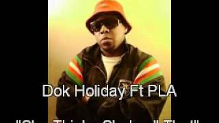 """Dok Holiday """"She Thinks She's All That"""""""