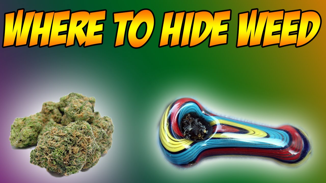 The Best Places To Hide Your Weed!