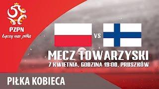 Reprezentacja Kobiet: Polska - Finlandia