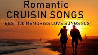 Grearest 100 Cruisin Love Songs New Collection   Best 100 Romantic Cruisin Songs Playlist 2021