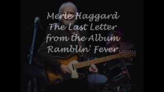 Merle Haggard  ~ The Last Letter ~