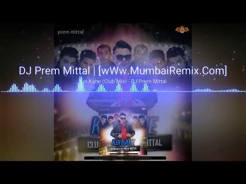 Koi Kahe (Remix) Dj Prem Mittal
