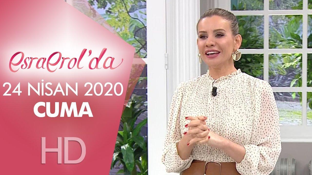 Esra Erol'da 24 Nisan 2020   Cuma