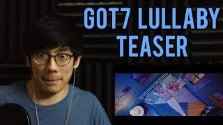 "GOT7 ""LULLABY"" MV TEASER REACTION 