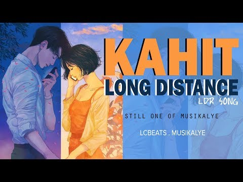 Kahit Long Distance - Still One Official Lyrics (LDR song)