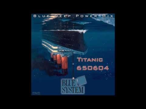 Blue System - Titanic 650604 Blue Deep Power Mix (mixed by Manaev) mp3