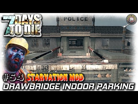 7 Days To Die | Starvation Mod | Drawbridge + You Name It | EP54 | Let's Play 7DTD Gameplay