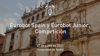 Competición Eurobot Spain (sesión de mañana) · 21/06/2021