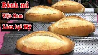 🛑bánh mì việt Nam làm tại Mỹ |cách làm bánh mì việt Nam | công thức làm bánh mì việt Nam