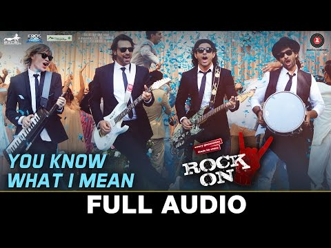 You Know What I Mean - Full Audio | Rock On 2 I Farhan Akhtar, Arjun Rampal,Purab Kohli & Luke Kenny