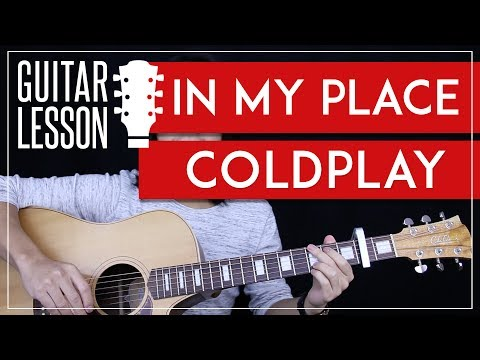 In My Place Guitar Tutorial - Coldplay Guitar Lesson 🎸 |Easy Chords + Lead Guitar + Guitar Cover|