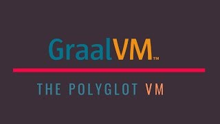 GraalVM | The Polyglot VM | Spring Boot in Graal | Tech Primers