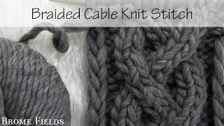 Learn the Braided Cable Knit Stitch : #21daysofcableknitstitches