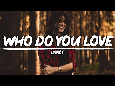 the-chainsmokers-&-5-seconds-of-summer---who-do-you-love-(lyrics)
