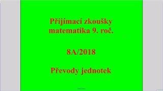 Převody jednotek - Př. 8_A. (2018) | Přijímací zkoušky z matematiky na SŠ