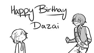 Happy Birthday Dazai! (Bungou Stray Dogs shitpost animatic)