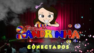 CONECTADOS - TURMA DA SANDRINHA #ConectadosComDeus #TurmaDaSandrinha