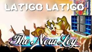 LATIGO LATIGO ORIGINAL LA NUEVA LEY