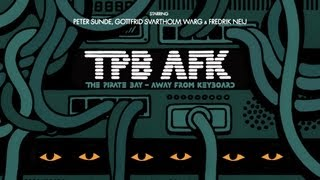 TPB AFK: The Pirate Bay Away from Keyboard [HD] [CC]